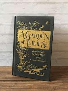 Age 8+ A Garden of Lilies: Improving Tales for Young Minds by Judith Rossell