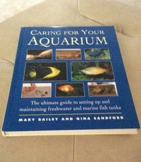 Caring for your aquarium- The ultimate guide to setting up and maintaining freshwater and marine fish tanks