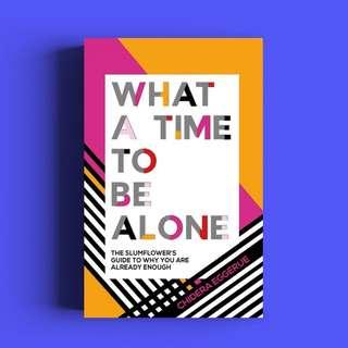 What A Time To Be Alone by The Slumflower (Chidera Eggerue) - WTS