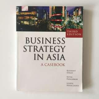Business Strategy in Asia: A Casebook - Kulwant Singh