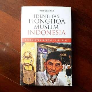Identitas Tionghoa Muslim Indonesia: Pergulatan Mencari Jati Diri oleh Afthonul Afif [N]