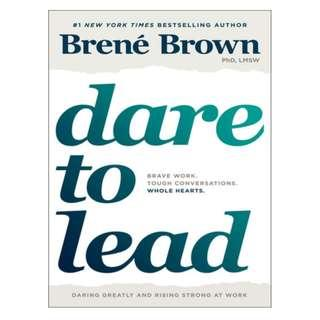 [Ebook] Dare to Lead: Brave Work. Tough Conversations. Whole Hearts. by Brené Brown