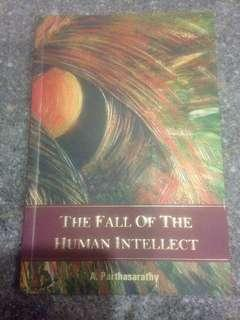 The Fall of the Human Intellect by A. Parthasarathy