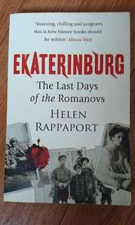 Ekaterinburg : The Last Days of the Romanovs  By Helen Rappaport