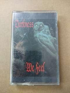 Darkness We Feel cassette