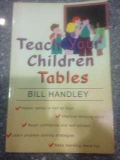 Teach Your Children Tables by Bill Handley