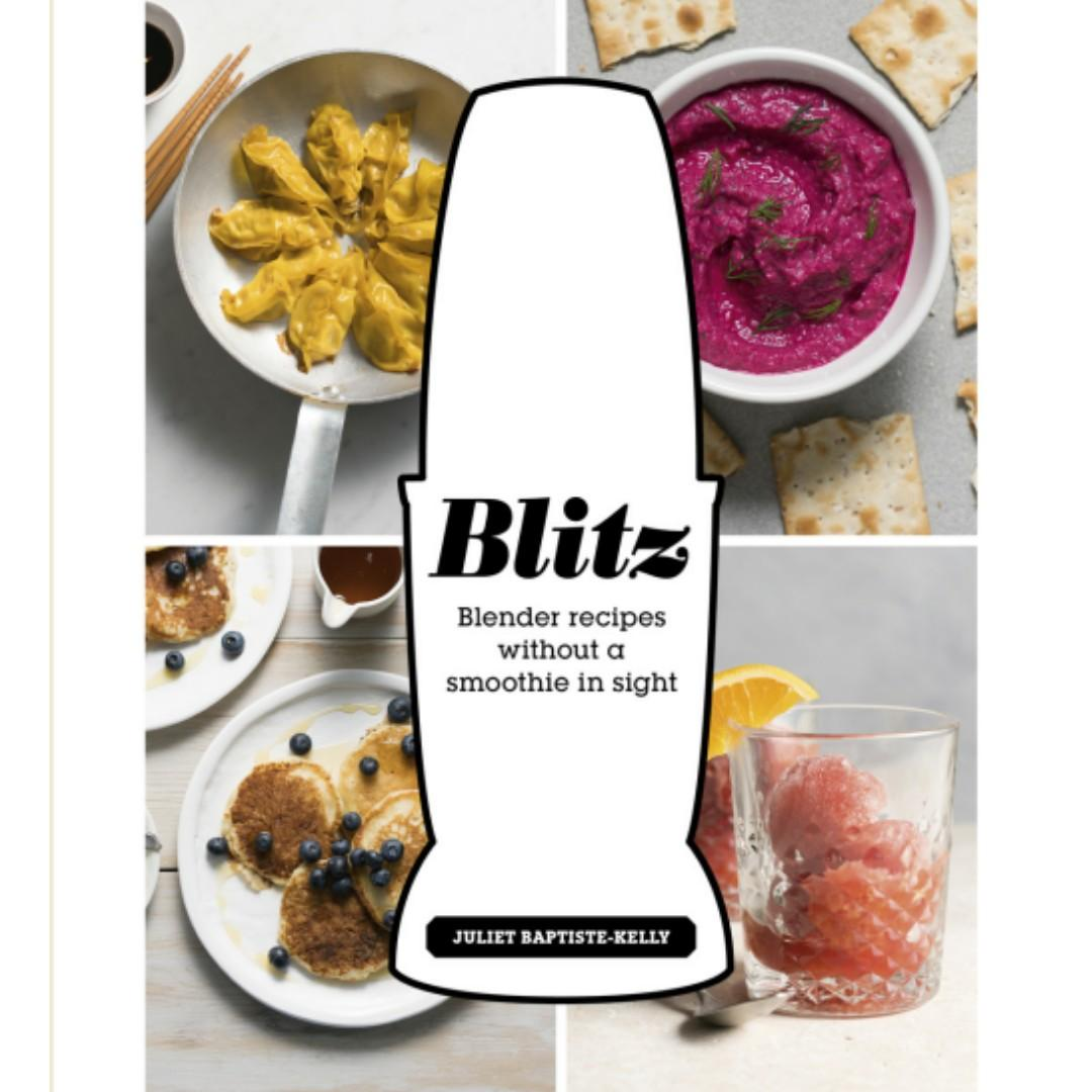eBook )Blitz: Blender Recipes Without a Smoothie in Sight on