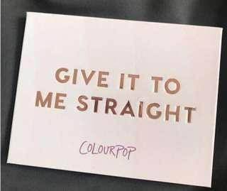 Colourpop-Give it to me straight
