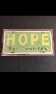 Sale 🌟BN Hope For Tomorrow Tin Sign 15x30cm