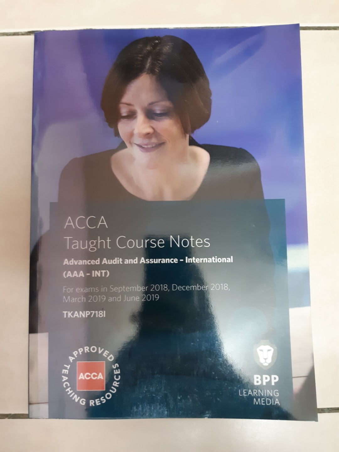 ACCA AAA Advanced Audit and Assurance - International (Taught Course Notes)  Up to June 2019