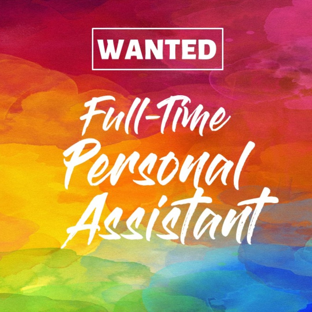 Full Time Personal Assistant NEEDED, Business Services