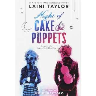 @(Brand New) Night of Cake & Puppets Daughter of Smoke & Bone By: Laini Taylor       For Ages: 15 - 18 years old