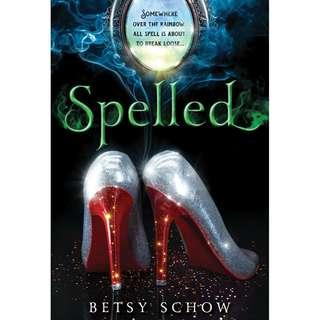 @(Brand New) Spelled  [Storymakers]  By: Betsy Schow