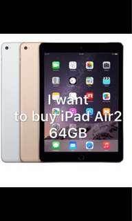 🎀Looking for iPad Air 2 64GB🎀