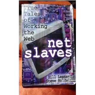 Net Slaves: True Tales of Working the Web by Bill Lessard,  Steve Baldwin