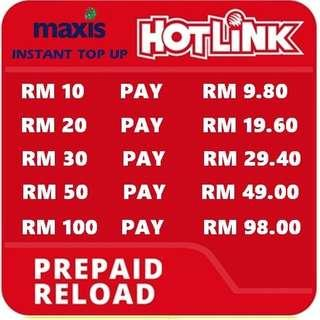 [OFFER] 》INSTANT RELOAD《 Maxis Hotlink Prepaid Top Up Reload