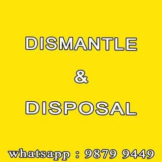 Dismantle & Disposal