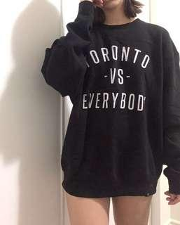 Toronto Vs. Everyone Sweater