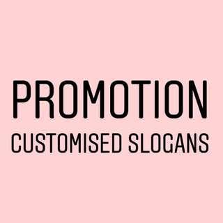 [Promotion] Customized Slogan