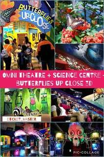 SCIENCE CENTRE + OMNI THEATRE + BUTTERFLIES UP-CLOSE