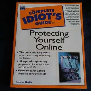 Complete idiot's guide to protecting yourself online