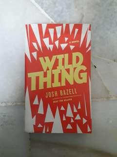 WILD THING by JOSH BAZELL English Novel