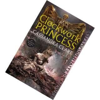Clockwork Princess  (The Infernal Devices #3)  by Cassandra Clare