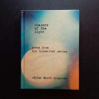 Chasers of the Light: Poems from the Typewriter Series - Tyler Knott Gregson.
