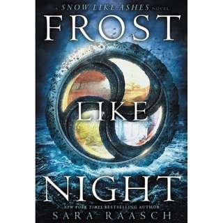 @(Brand New) Frost Like Night Snow Like Ashes   By: Sara Raasch