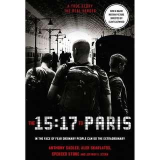 @(Brand New) The 15:17 to Paris The True Story of a Terrorist, a Train and Three American Heroes    By: Anthony Sadler, Alek Skarlatos, Spencer Stone, Jeffrey E Stern (As told to)