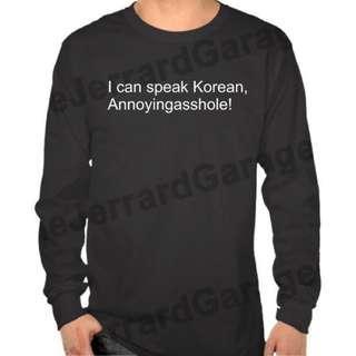 I Can Speak Korean, Annoyingasshole Long Sleeve T-Shirt