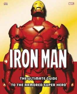 Iron Man: The Ultimate Guide to the Armored Super Hero (Hardcover)