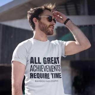 Bamboo Philosophy All Great Achievements Require Time Tee | Entrepreneur | Motivational | Inspirational | Brand New | 100% Cotton