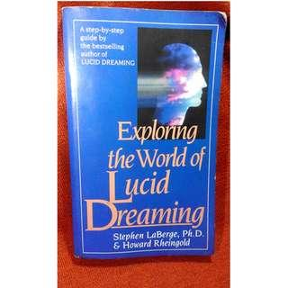 Exploring the World of Lucid Dreaming by Stephen LaBerge & Howard Rheingold