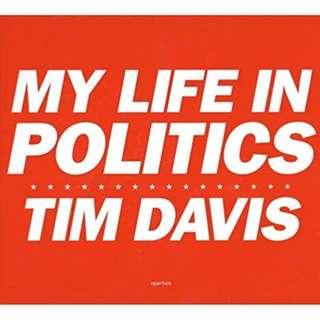 Tim Davis: My Life in Politics Hardcover First Edition 2006 by Jack Hitt and Tim Davis