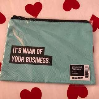 It's naan of your business Pouch