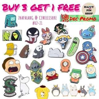 Dec Promo: Buy 3 Get 1 Free!!! Avail at Zhapalang @ Cineleisure! Enamel Pin, Badge, Brooch #Next30