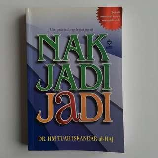 Nak Jadi Jadi - Dr. HM Tuah Iskandar Al-Haj