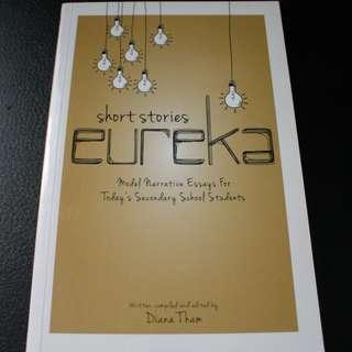 Eureka :  Model Narrative Essays for Secondary School Students
