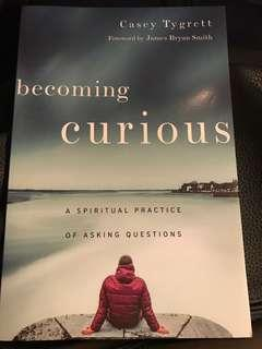 Becoming Curious by Casey Tygrett