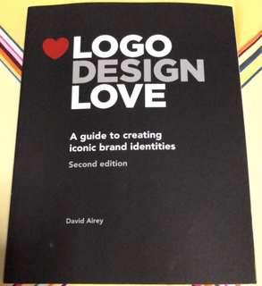 David Airey Logo Design Love: A Guide to Creating Iconic Brand Identities, 2nd Edition