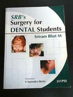 SRB's Surgery for DENTAL Students  by Sriram Bhat M