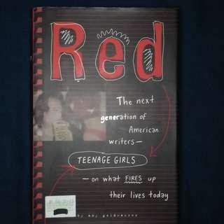 RED: The Next Generation of American Writers – Teenage Girls – on What Fires Up Their Lives Today