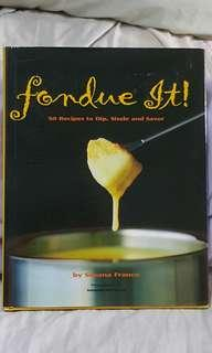 [Pre❤] Fondue It! 50 Recipes to Dip, Sizzle and Savor by Silvana Franco