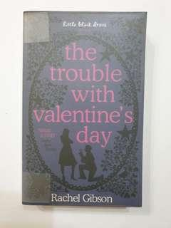 The trouble with valentines day - Rachel Gibson ( Little Black Dress )