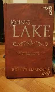 John G Lake - The Complete Collection Of His Life Teachings