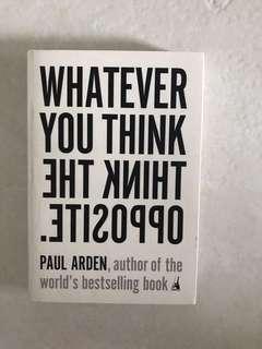 Whatever u think u think the opposite