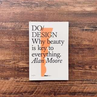 🚚 Do Design: Why beauty is key to everything by Alan Moore