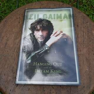 Hanging Out With The Dream King: Conversations With Neil Gaiman And His Collaborators by Joseph McCabe