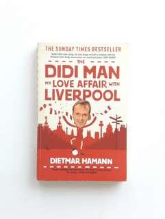 The Didi Man: My Love Affair with Liverpool (Dietmar Hamann)
